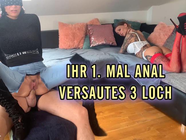 IHR 1. MAL ANAL !!! VERSAUTES 3 LOCH